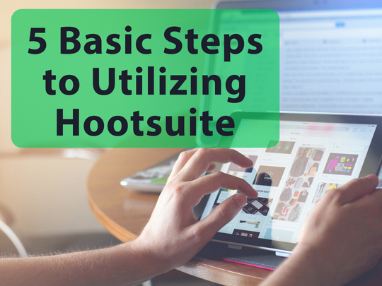 5_Basic_Steps_to_Utilizing Hootsuite