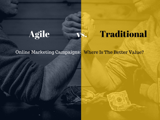 Agile vs. Traditional Online Marketing Campaigns