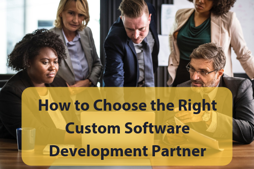 How to Choose the Right Custom Software Development Partner