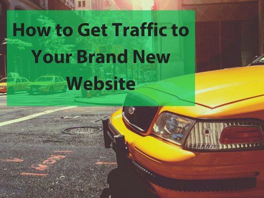 How-to-Get-Traffic-to-Your-Brand-New-Website