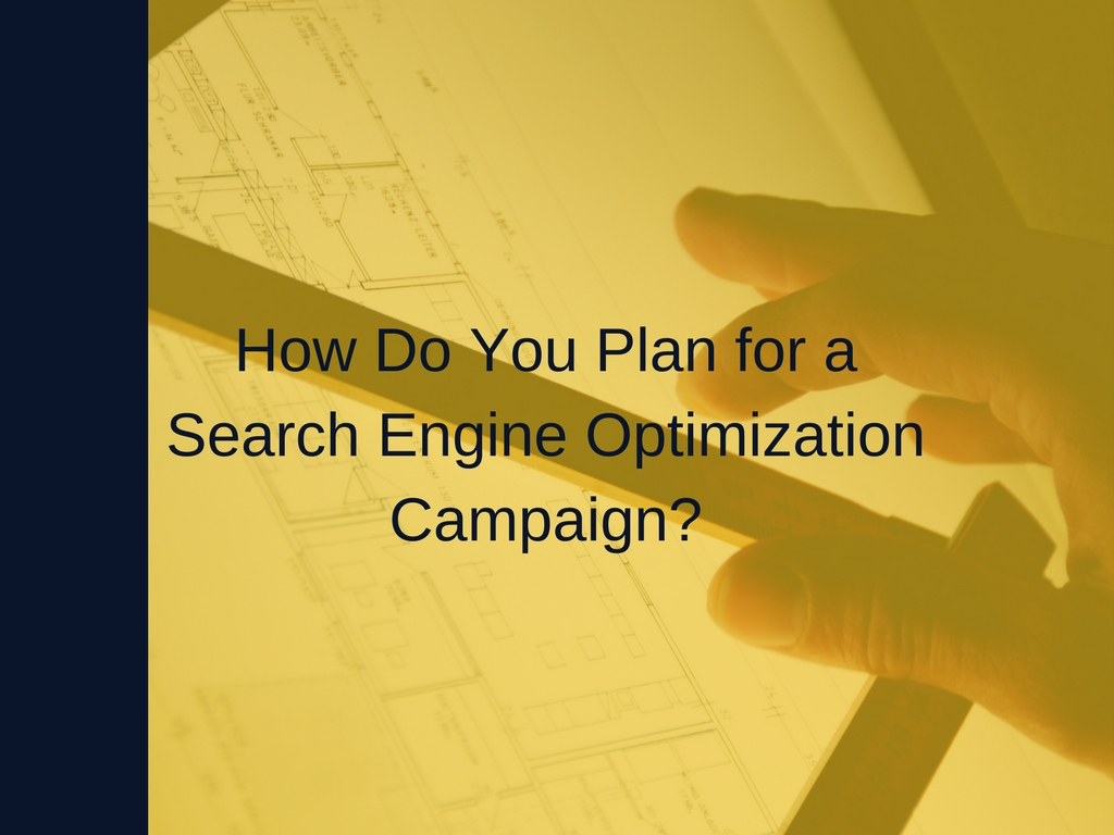How Do You Plan for a SEO Campaign?