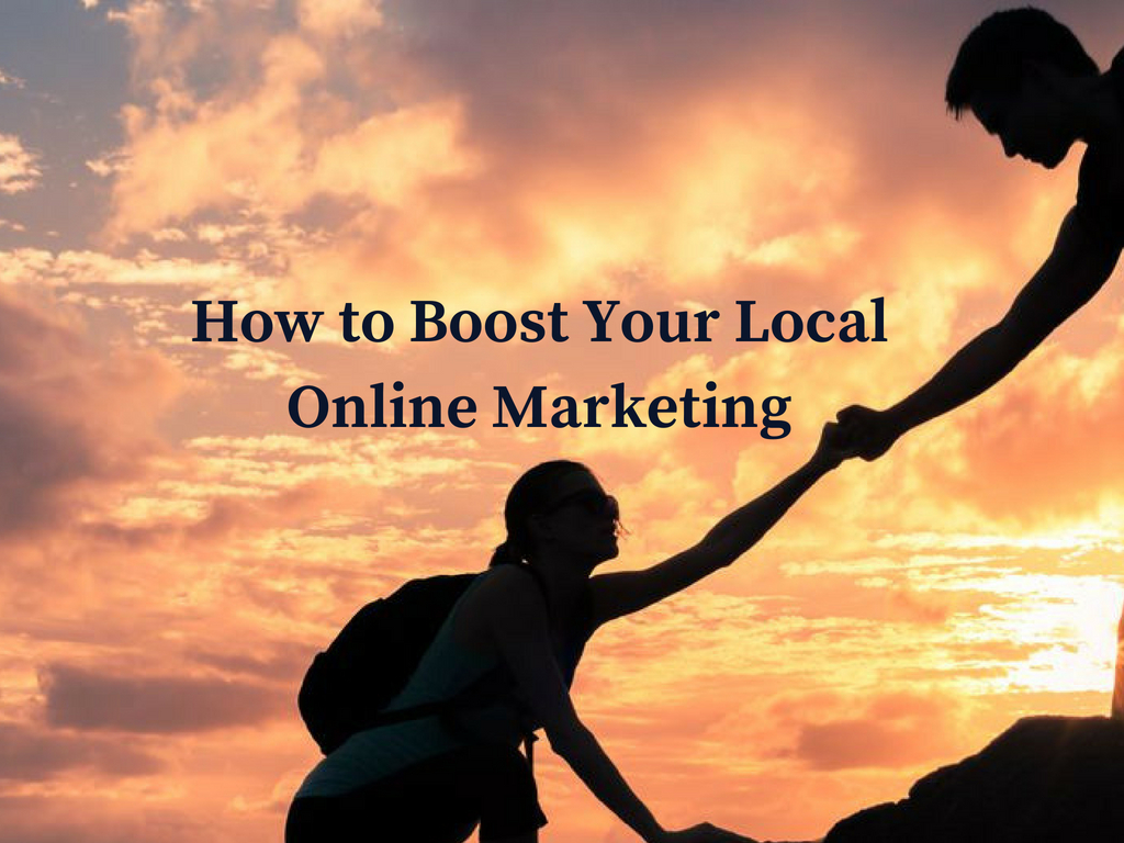 How to Boost Your Local Online Marketing
