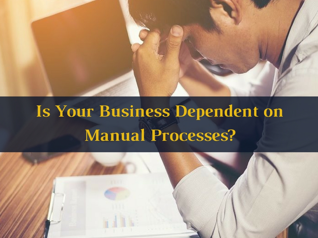 business dependent on manual process