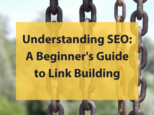 Understanding SEO: A Beginner's Guide to Link Building