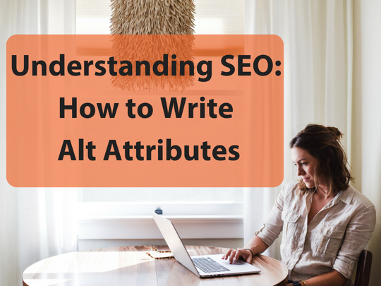 Understanding SEO: How to Write Alt Attributes