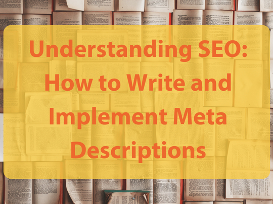 Understanding_SEO_How_to_Write_and_Implement_Meta_Descriptions